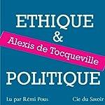 Ethique et politique | Alexis de Tocqueville