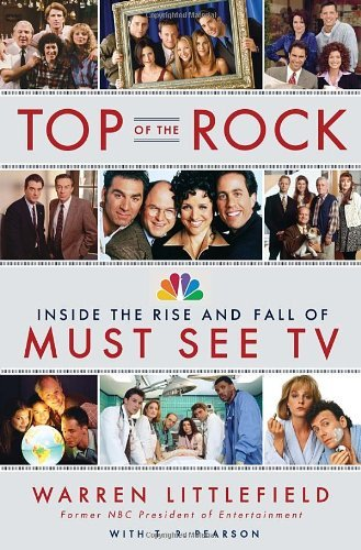 top-of-the-rock-inside-the-rise-and-fall-of-must-see-tv-by-warren-littlefield-1-may-2012-hardcover