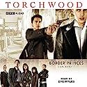 Torchwood: Border Princes Hörbuch von Dan Abnett Gesprochen von: Eve Myles