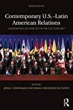 Contemporary U.S.-Latin American Relations: Cooperation or Conflict in the 21st Century? (Contemporary Inter-American Relations)