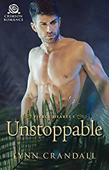 Unstoppable (Fierce Hearts Book 5) by [Crandall, Lynn]