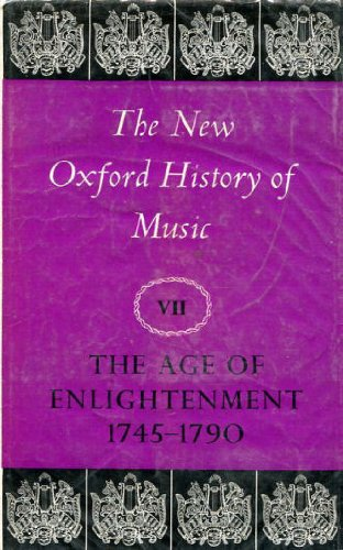 The Age of Enlightenment 1745-1790 [New Oxford History of Music VII]