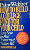 Paine Webber How to Build a College Fund for Your Child, Marion Buhagiar, 0399515348