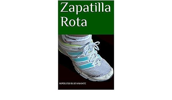 Amazon.com: Zapatilla Rota (HBA nº 1) (Spanish Edition) eBook: Hipolito Bustamante: Kindle Store