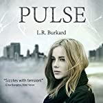 Pulse: The Pulse Effex, Book 1 | L.R. Burkard