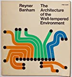 Architecture of the Well-Tempered Environment, Reyner Banham, 0226036960
