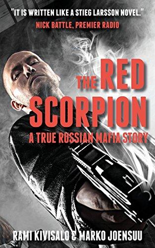 The Red Scorpion: A True Russian Mafia Story