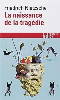 La naissance de la tragédie, ou, Héllénisme et pessimisme par Nietzsche