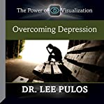 Overcoming Depression   Dr. Lee Pulos
