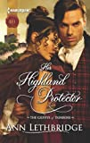 Her Highland Protector: A Thrilling Adventure of Highland Passion (The Gilvrys of Dunross)