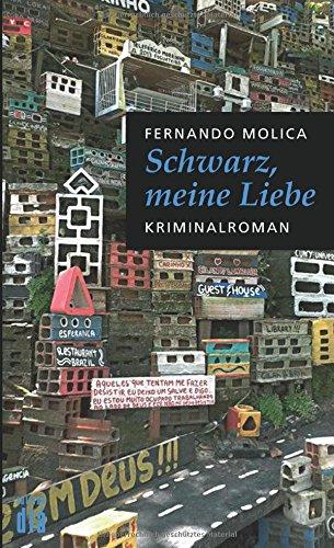Schwarz, meine Liebe: Kriminalroman