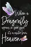 When a Dragonfly Appears in Your Yard It's a Visitor From Heaven: Blank Lined Journal Gift for Remembrance