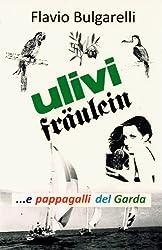 Ulivi, Fräulein e pappagalli  del Garda (I libri del sorriso Vol. 3) (Italian Edition)