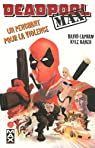Deadpool Max, tome 1 : Un penchant pour la violence par Lapham