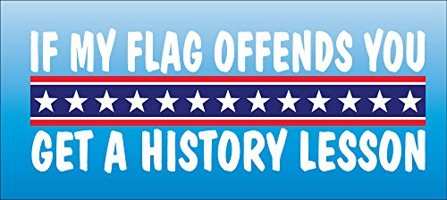 If My Flag Offends You (13 star flag) You Need a History Lesson USA Vinyl Sticker Car/truck American Window Decal 3