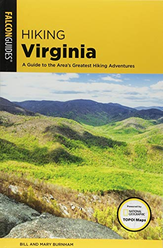 Hiking Virginia: A Guide to the Area's Greatest Hiking Adventures (Best Hiking In West Virginia)