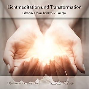 Lichtmeditation und Transformation Hörbuch