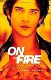 On Fire: A Teen Wolf Novel by Holder, Nancy (2012)