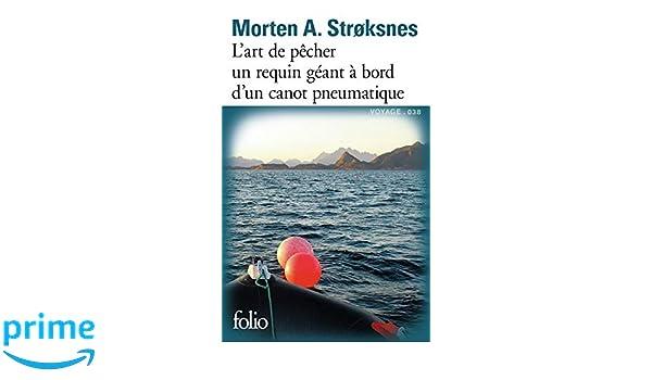 Lart de pêcher un requin géant à bord dun canot pneumatique sur une vaste mer au fil des quatre saisons: Le livre de la mer Folio: Amazon.es: Morten A. ...
