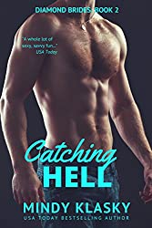 Catching Hell (The Diamond Brides series Book 2)