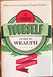 The Choose Yourself Guide to Wealth af James…