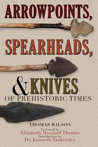 Arrowpoints, Spearheads, Knives of Prehistoric Times