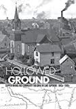 Hollowed Ground: Copper Mining and Community Building on Lake Superior, 1840s-1990s (Great Lakes Books Series)