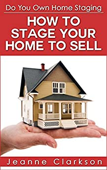 do your own home staging how to stage your home to sell