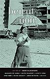 img - for Beirut Noir (Akashic Noir) book / textbook / text book