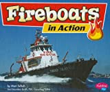 Fireboats in Action, Mari C. Schuh, 1429617225