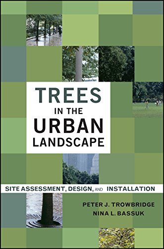 Landscape Design Trees - Trees in the Urban Landscape: Site Assessment, Design, and Installation