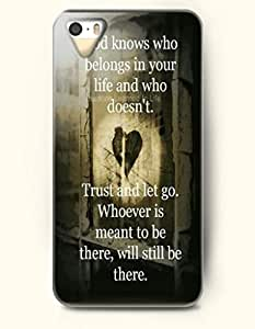 OOFIT iPhone 5/5s Case God Knows Who Belongs In Your Life And Who Doesn'T Trust And Let Go Whoever Is Meant To Be There, Will Still Be There.