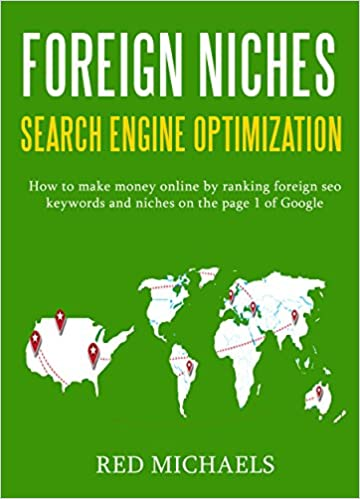 Bücher Google Download FOREIGN NICHES SEO: How to make money online by ranking foreign seo keywords and niches on the page 1 of Google in German PDF MOBI