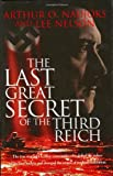 The Last Great Secret of the Third Reich, Arthur Naujoks and Lee Nelson, 1555175511