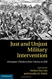 Just and Unjust Military Intervention : European Thinkers from Vitoria to Mill, , 110704202X