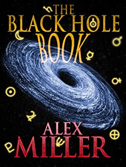 The Black Hole Book by [Miller, Alex]