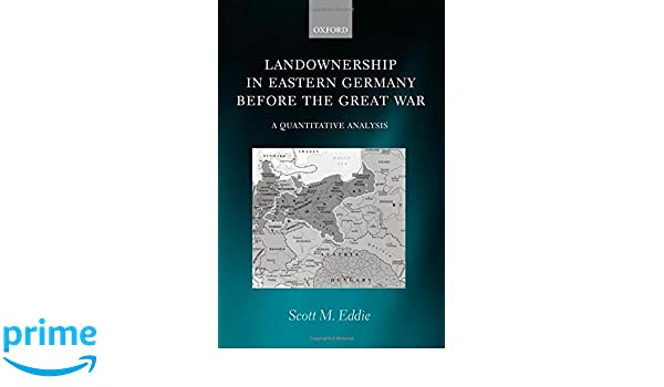 l andownership in eastern germany before the great war eddie scott m