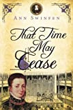 That Time May Cease (The Chronicles of Christoval Alvarez) (Volume 8)