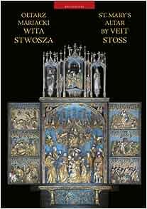 Oltarz Mariacki Wita Stwosza: Nowakowski Andrzej Walto Stanisaw