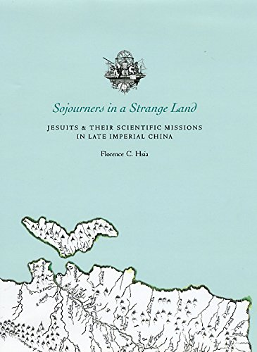 Read Online Sojourners in a Strange Land: Jesuits and Their Scientific Missions in Late Imperial China pdf epub