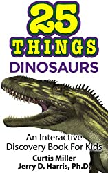 25 Things: Dinosaurs (25 Things: Interactive Discovery Books for Kids! Book 3)