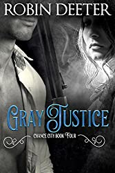 Gray Justice: Chance City Series Book Four (Sensual Historical Western Romance) (The Chance City Series 4)