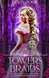 Towers and Braids: A Twisted Fairy Tale (Volume 4)
