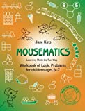 MouseMatics: Learning Math the Fun Way. Workbook of Logic Problems for children ages 6-7 (Volume 2)