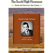 The South High Horseman: Stories and Poems of a Teen Cowboy