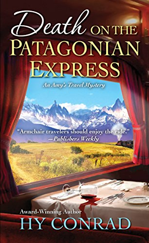Death on the Patagonian Express (An Amy's Travel Mystery Book 3)