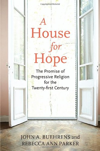A House for Hope: The Promise of Progressive Religion for the Twenty-first Century pdf