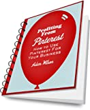 Profiting From Pinterest [Special Report]