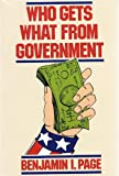 Who Gets What from Government, Benjamin I. Page, 0520047028