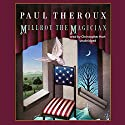 Millroy the Magician Audiobook by Paul Theroux Narrated by Christopher Hurt